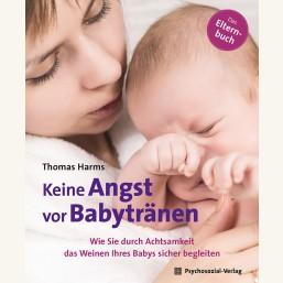 Keine Angst vor Babytränen