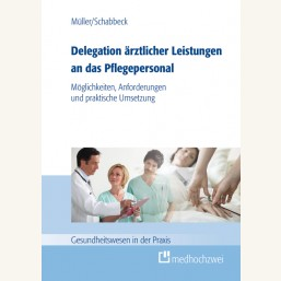 Delegation ärztlicher Leistungen an das Pflegepersonal