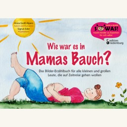Wie war es in Mamas Bauch?